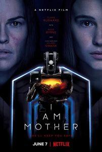 I Am Mother  หุ่นเหล็กโลกเรียกแม่