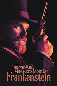 Frankenstein's Monster's Monster Frankenstein  พ่อผม แฟรงเกนสไตน์ และปีศาจลึกลับ