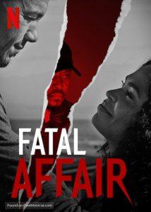 Fatal Affair  พิศวาสอันตราย