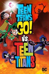 Teen Titans Go! Vs. Teen Titans  ทีนไททันส์ โก! ปะทะ ทีนไททันส์