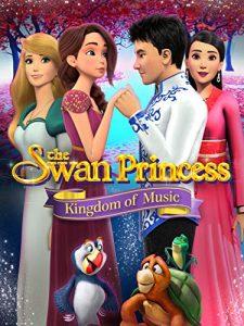 The Swan Princess Kingdom of Music  เจ้าหญิงหงส์ขาว ตอน อาณาจักรแห่งเสียงเพลง