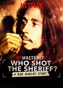 ReMastered: Who Shot the Sheriff?  รื้อคดีสะท้านวงการเพลง: ใครยิงบ็อบ มาร์เลย์