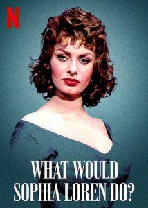 What Would Sophia Loren Do?  โซเฟีย ลอเรนจะทำอย่างไร