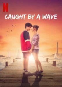 Caught By A Wave  คลื่นรักฤดูร้อน
